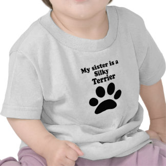 My Sister Is A Silky Terrier T-shirt