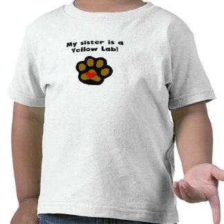 My Sister Is A Yellow Lab T Shirt
