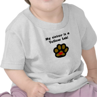 My Sister Is A Yellow Lab Tee Shirt