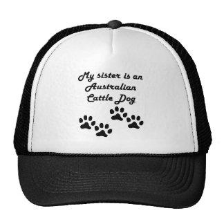 My Sister Is An Australian Cattle Dog Hat