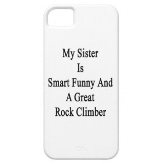 My Sister Is Smart Funny And A Great Rock Climber. iPhone 5/5S Cases