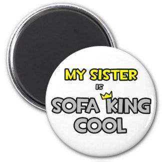 My Sister Is Sofa King Cool 6 Cm Round Magnet