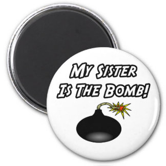 My Sister Is The Bomb 6 Cm Round Magnet