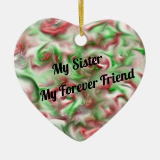 My Sister My Forever Friend Festive Holiday Colors Christmas Ornament