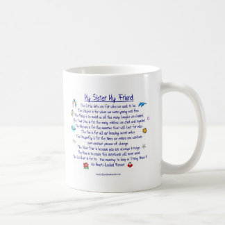 MY SISTER My Friend poem with graphics Basic White Mug