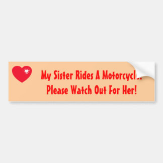 My Sister Rides A Motorcycle Bumper Sticker