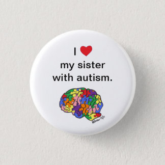 """My sister with autism"" button"