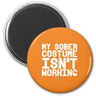 My sober costume isn't working 6 cm round magnet