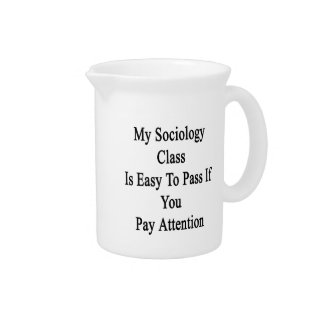 My Sociology Class Is Easy To Pass If You Pay Atte Drink Pitchers