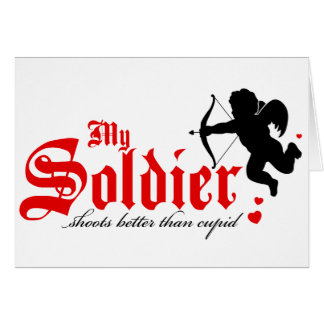 My Soldier shoots better than Cupid Greeting Card