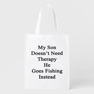 My Son Doesn't Need Therapy He Goes Fishing Instea