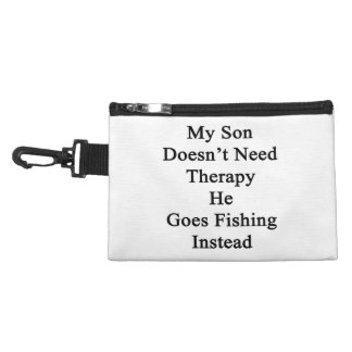 My Son Doesn't Need Therapy He Goes Fishing Instea Accessories Bags
