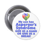 My Son Has Asperger's Pinback Buttons