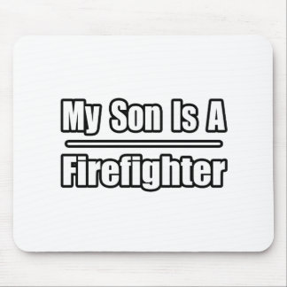 My Son Is A Firefighter Mouse Pad