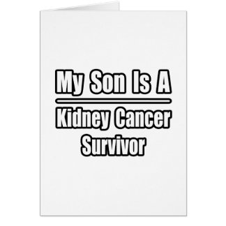 My Son Is A Kidney Cancer Survivor Greeting Card