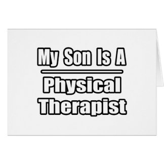 My Son Is A Physical Therapist Greeting Cards