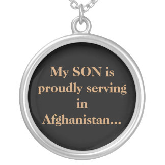 My SON is proudly serving in Afghanistan... Round Pendant Necklace