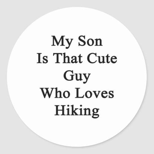 My Son Is That Cute Guy Who Loves Hiking Sticker