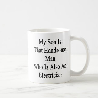My Son Is That Handsome Man Who Is Also An Electri Basic White Mug