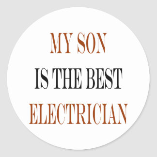 My Son Is The Best Electrician Classic Round Sticker