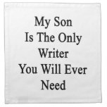 My Son Is The Only Writer You Will Ever Need Napkins