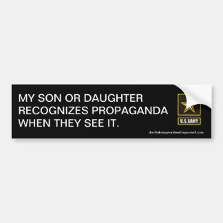 My son or daughter recognize propaganda bumper sticker