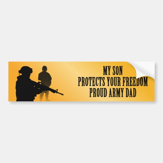 My Son Protects Your Freedom (Army Dad) Bumper Sticker