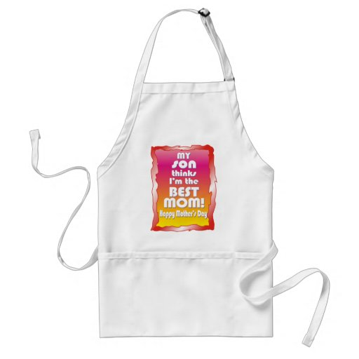 My Son thinks I'm the Best Mom Apron