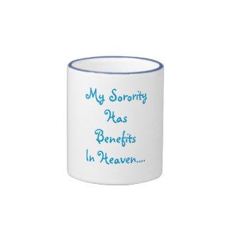 My Sorority Has Benefits In Heaven.... Ringer Mug