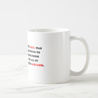 My Soul Was Removed Coffee Mug