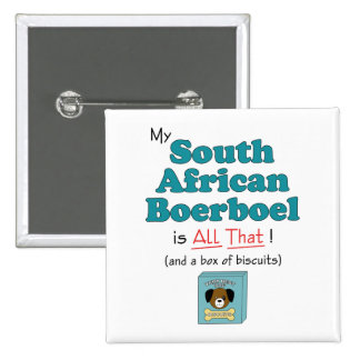 My South African Boerboel is All That! 15 Cm Square Badge