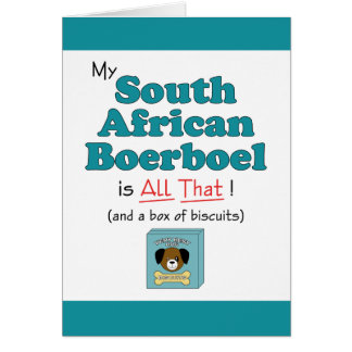 My South African Boerboel is All That! Greeting Card