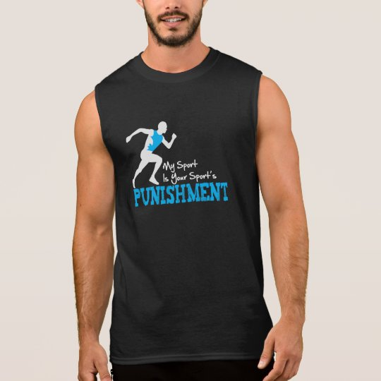 My Sport Is Your Sports Punishment Sleeveless Tee