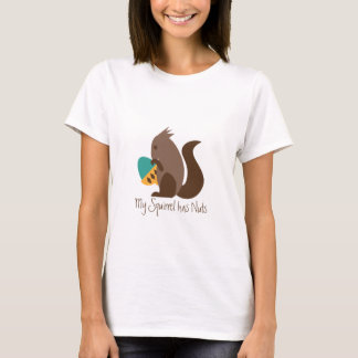 My Squirrel has nuts T-Shirt
