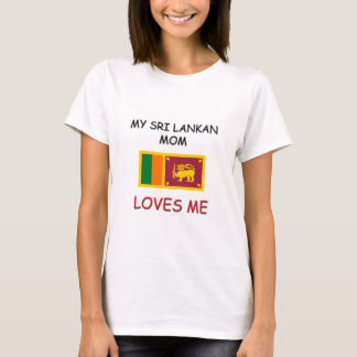 My Sri Lankan Mom Loves Me T-Shirt