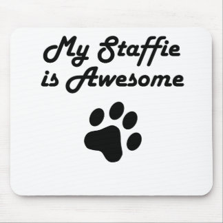 My Staffie Is Awesome Mousepad