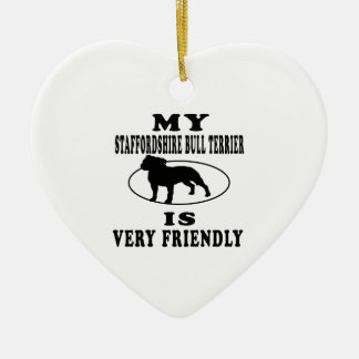 My Staffordshire Bull Terrier is very friendly Ornament