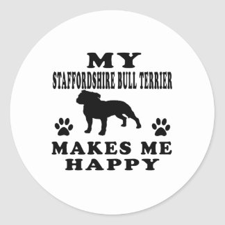 My Staffordshire Bull Terrier Makes Me Happy Classic Round Sticker
