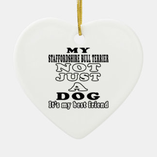 My Staffordshire Bull Terrier Not Just A Dog Ceramic Heart Decoration