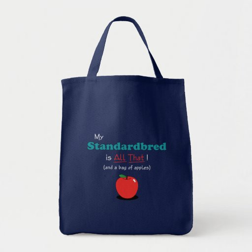 My Standardbred is All That! Funny Horse Grocery Tote Bag