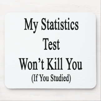 My Statistics Test Won't Kill You If You Studied Mousepads