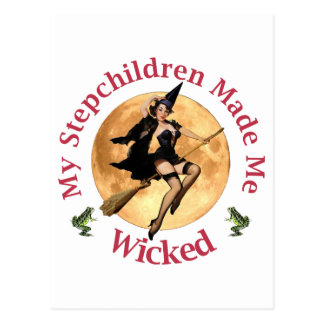 My Stepchildren Made Me Wicked Postcard