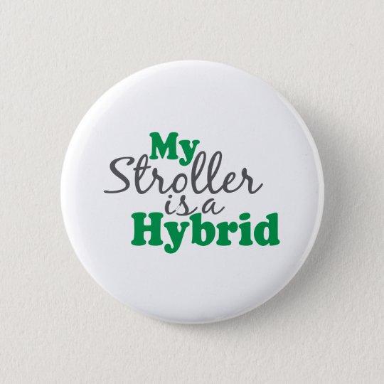 My Stroller is a Hybrid 6 Cm Round Badge