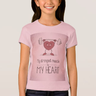 My Strongest Muscle Is My Heart Girls T-Shirt