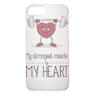 My Strongest Muscle Is My Heart iPhone 7 Case