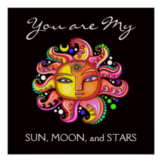 My Sun, Moon, and Stars Poster