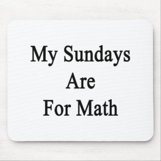 My Sundays Are For Math Mouse Pad