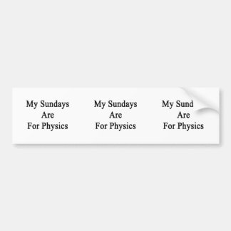 My Sundays Are For Physics Bumper Sticker