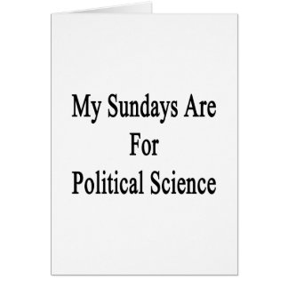 My Sundays Are For Political Science Cards
