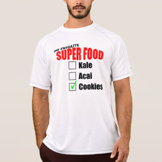 My superfood is cookies T-Shirt